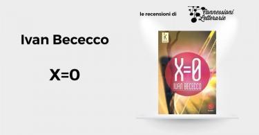 recensione--Ivan-Bececco-X=0