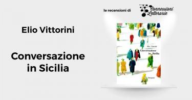 recensione-Conversazione-in-Sicilia-Elio-Vittorini