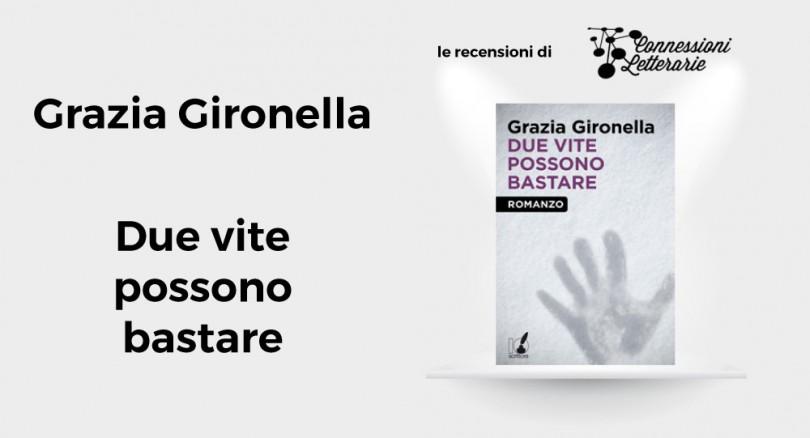 recensione-Grazia-Gironella-Due-vite-possono-bastare