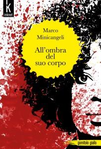 Copertina---All'ombra-del-suo-corpo---Marco-Minicangeli-1