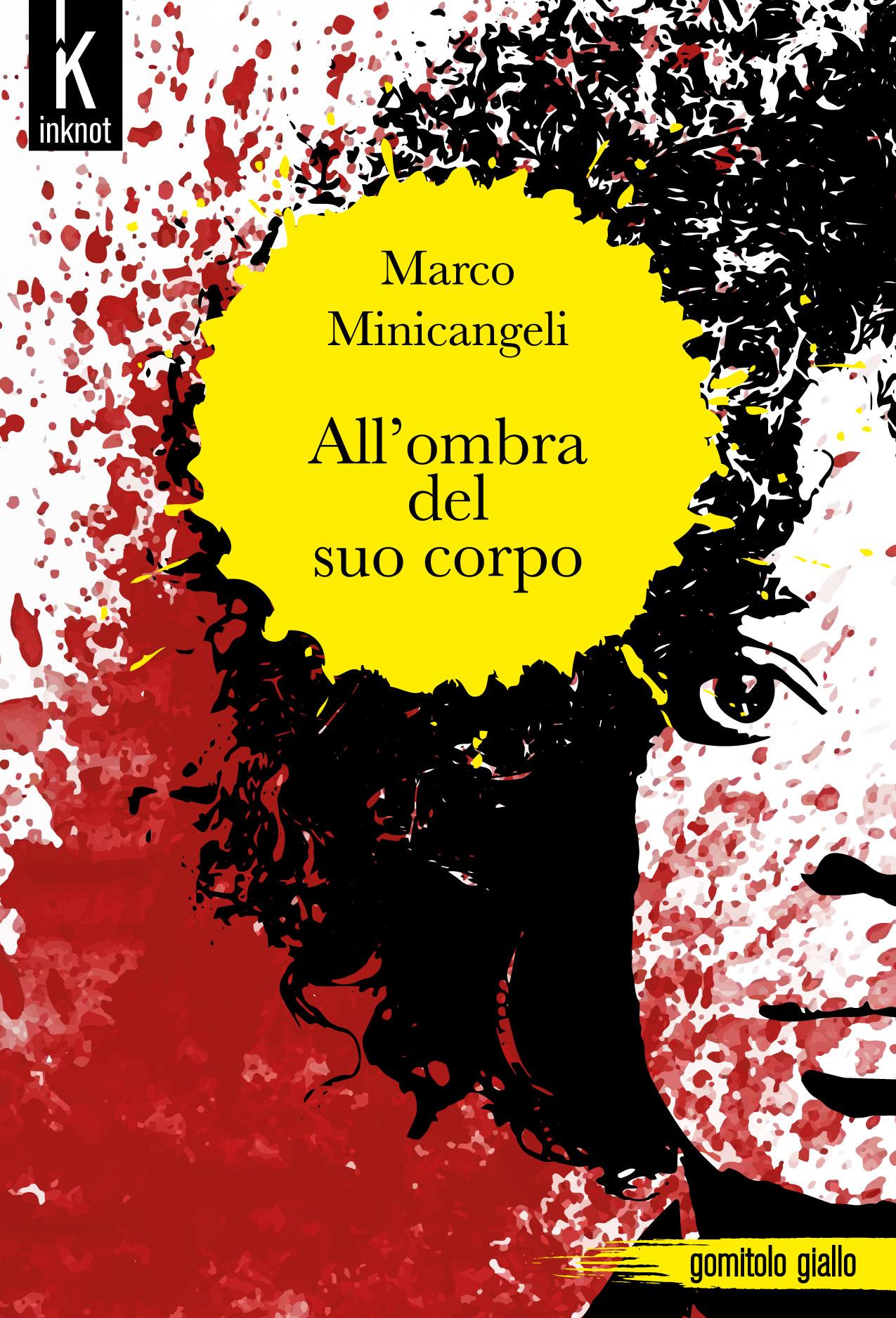Risultati immagini per All'ombra del suo corpo, romanzo di Marco Minicangeli