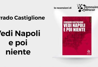 Vedi Napoli e poi niente - Connessioni letterarie - recensione