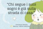 """-""""«Chi segue i suoi sogni è già sulla strada di casa.""""Malina Enzo Patella, inKnot edizioni """"Malina"""". iBooks. (1)"""